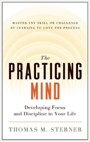Cover of The Practicing Mind by Thomas M Sterner